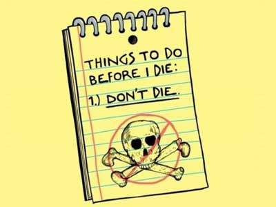 THING TO DO BEFORE I DIE:(1)Don't Die
